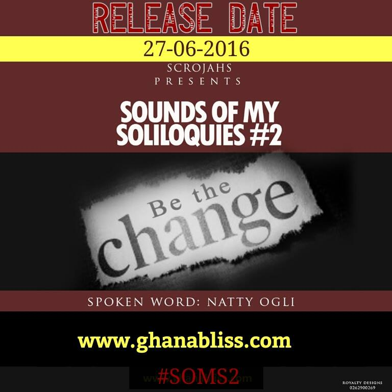 2 Day2 To Release Natty Sounds of My Soliloquies pt2- Be The Change