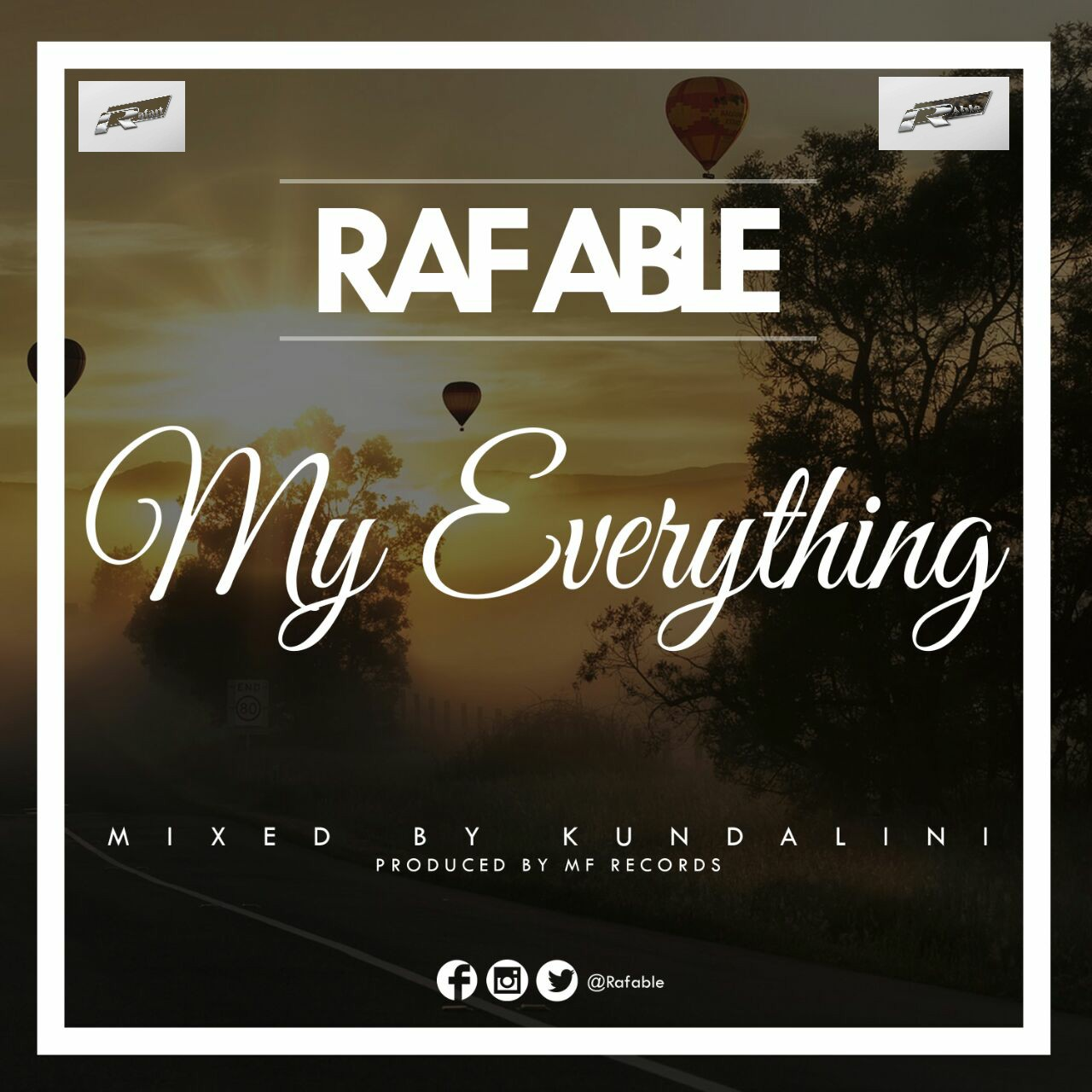 Raf Able – My Everything (Produced by MF records and Mixed by Kundalini)