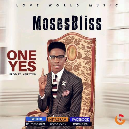 ONE YES BY MOSES BLISS