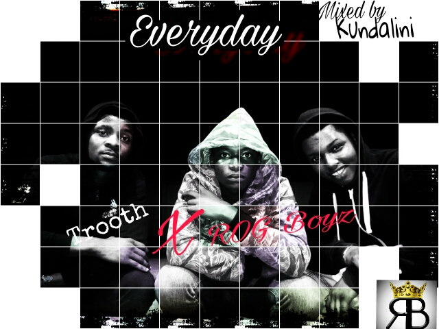 ROG BOYZ FT TROOTH – EVERYDAY (Mixed by Kundalini)